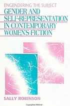 Engendering the subject : gender and self-representation in contemporary women's fiction