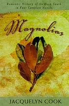 Magnolias : romantic history from the Deep South in four complete novels