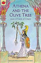 Athena and the olive tree ; Who is the fairest one of all? ; The woman no one believed