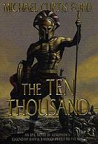 The ten thousand : a novel of ancient Greece