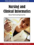 Nursing and clinical informatics : socio-technical approaches