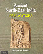 Ancient North-East India : Prāgjyotisha : a Pan-India perspective, up to seventh century AD