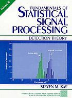 Fundamentals of statistical signal processing/ 2, Detection theory.