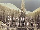 Sights once seen : daguerreotyping Frémont's last expedition through the Rockies