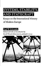 Systems, stability, and statecraft : essays on the international history of modern Europe