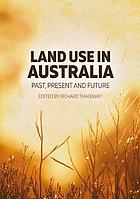 Land use in Australia : past, present and future