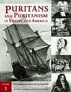 Puritans and Puritanism in Europe and America : a comprehensive encyclopedia / 1.