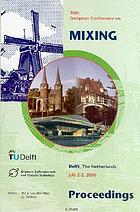 10th European Conference on Mixing : proceedings of the 10th European conference, Delft, the Netherlands, July 2-5, 2000