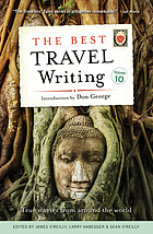 The best travel writing. Volume 10 : true stories from around the world