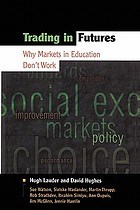 Trading in futures : why markets in education don't work