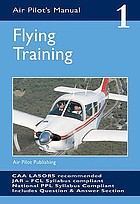 The air pilot's manual. Vol. 1, Flying training.