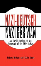 Nazi-Deutsch : an English lexicon of the language of the Third Reich