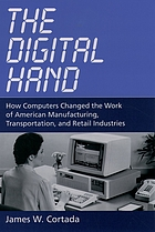 The digital hand. How computers changed the work of American manufacturing, transportation, and retail industries