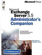 Microsoft Exchange Server 5.5 administrator's companion