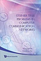 Steiner tree problems in computer communication networks