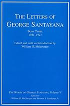 The works of George Santayana. Vol. 5, The letters of George Santayana, book 3 : 1921-1927