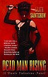 Dead man rising : a Dante Valentine novel by  Lilith Saintcrow
