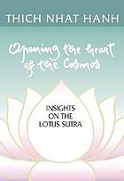 Opening the heart of the cosmos : insights on the Lotus Sutra