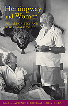 Hemingway and women : female critics and the female voice
