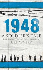1948 : a soldier's tale : the bloody road to Jerusalem
