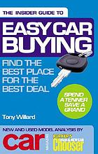 The insider guide to easy car buying : find the best place for the best deal