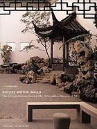 Nature within walls : the Chinese Garden Court at the Metropolitan Museum of Art : a resource for educators