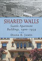 Shared walls : Seattle apartment buildings, 1900-1939