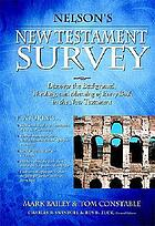 Nelson's New Testament survey : discover the background, theology and meaning of every book in the New Testament