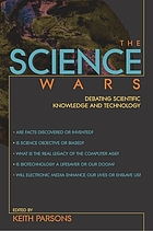 The science wars : debating scientific knowledge and technology
