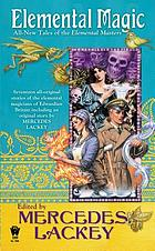 Elemental magic : all-new tales of the Elemental Masters