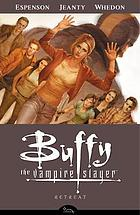 Buffy the vampire slayer, season eight. Volume 6, Retreat