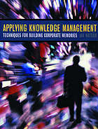 Applying knowledge management : techniques for building corporate memories