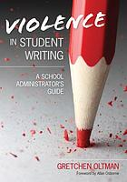 Violence in student writing : a school administrator's guide