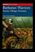 Barbarian warriors : Saxons, Vikings, Normans