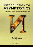 Introduction to asymptotics : a treatment using nonstandard analysis