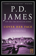 Cover her face : [an Adam Dalgliesh mystery]