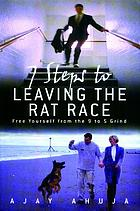 7 steps to leaving the rat race : free yourself from the 9 to 5 grind