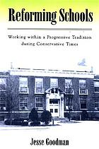 Reforming schools : working within a progressive tradition during conservative times