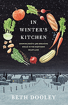 In winter's kitchen : growing roots and breaking bread in the Northern Ireland