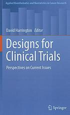 Designs for clinical trials : perspectives on current issues