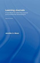 Learning journals : a handbook for reflective practice and professional development