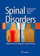 Spinal disorders : fundamentals of diagnosis and treatment