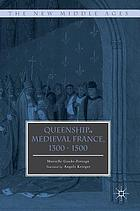 Queenship in medieval France, 1300-1500