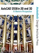AutoCAD 2008 in 2D and 3D : a modern perspective