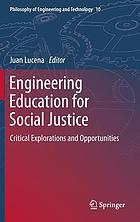 Engineering education for social justice : critical explorations and opportunities