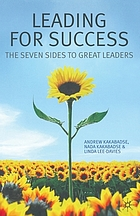 Leading for success : the seven sides to great leaders
