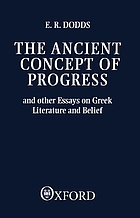 The ancient concept of progress and other essays on Greek literature and belief