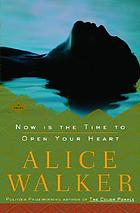 Now is the time to open your heart : a novel