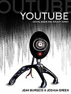 YouTube : online video and participatory culture