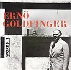 Ernö Goldfinger : Works 1